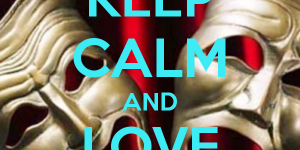 keep-calm-and-love-theatre-36